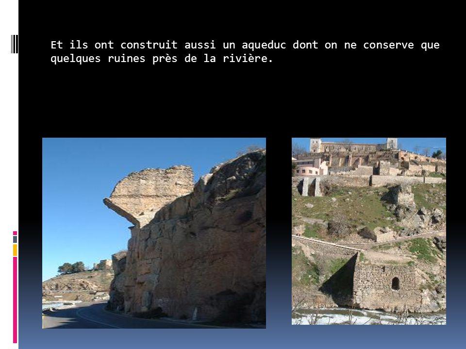 Et ils ont construit aussi un aqueduc dont on ne conserve que quelques ruines près de la rivière.