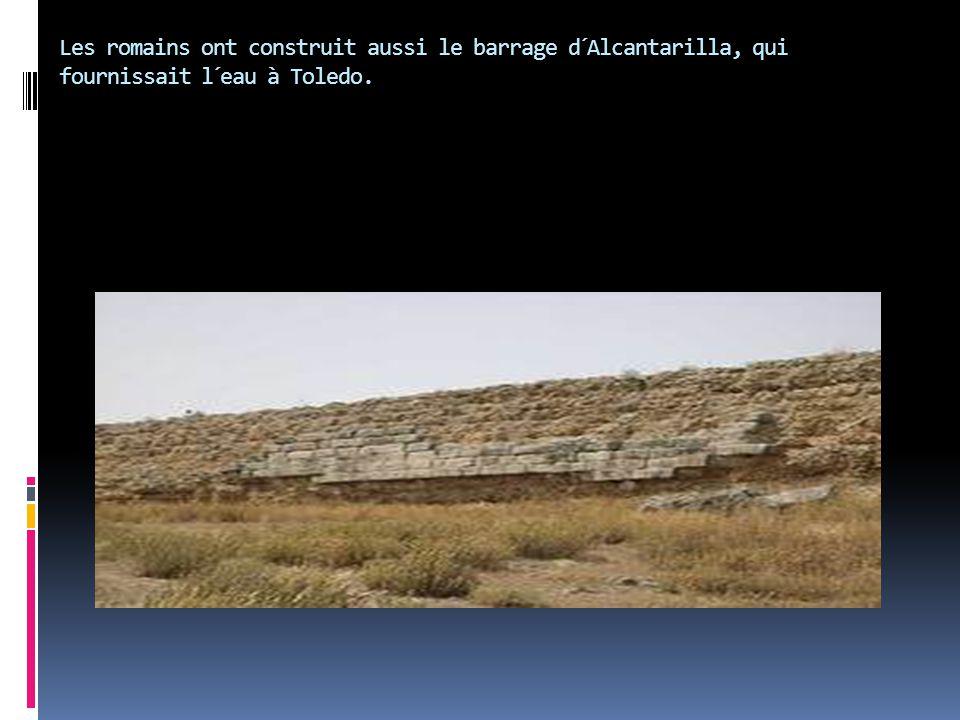 Les romains ont construit aussi le barrage d´Alcantarilla, qui fournissait l´eau à Toledo.