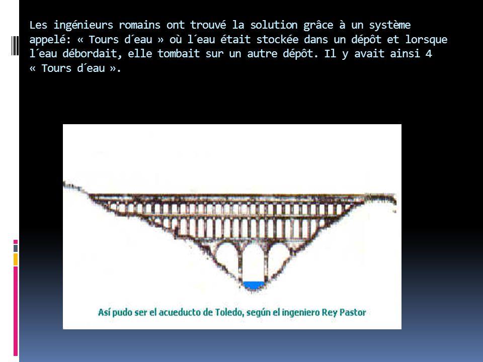 Les ingénieurs romains ont trouvé la solution grâce à un système appelé: « Tours d´eau » où l´eau était stockée dans un dépôt et lorsque l´eau débordait, elle tombait sur un autre dépôt.