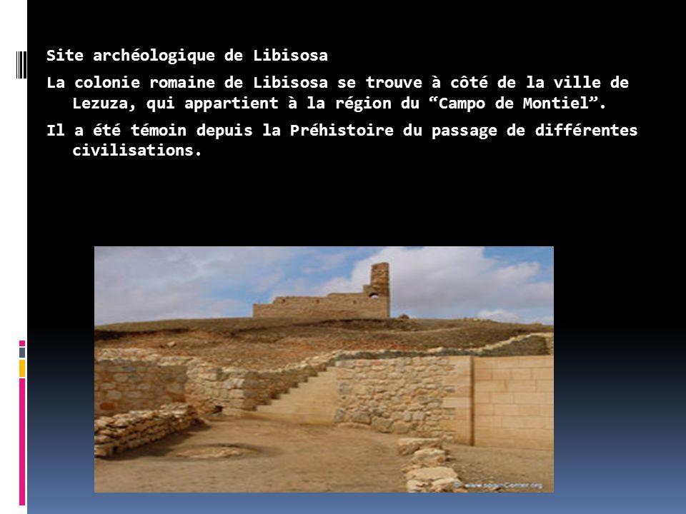Site archéologique de Libisosa La colonie romaine de Libisosa se trouve à côté de la ville de Lezuza, qui appartient à la région du Campo de Montiel .