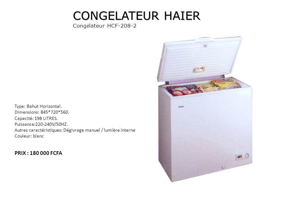 CONGELATEUR HAIER PRIX : 180 000 FCFA Congélateur HCF-208-2