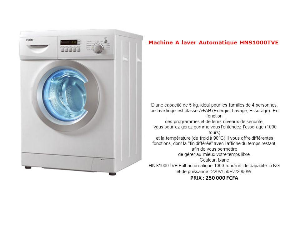 PRIX : 250 000 FCFA Machine A laver Automatique HNS1000TVE