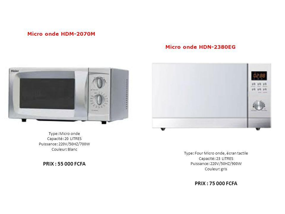 PRIX : 55 000 FCFA PRIX : 75 000 FCFA Micro onde HDM-2070M