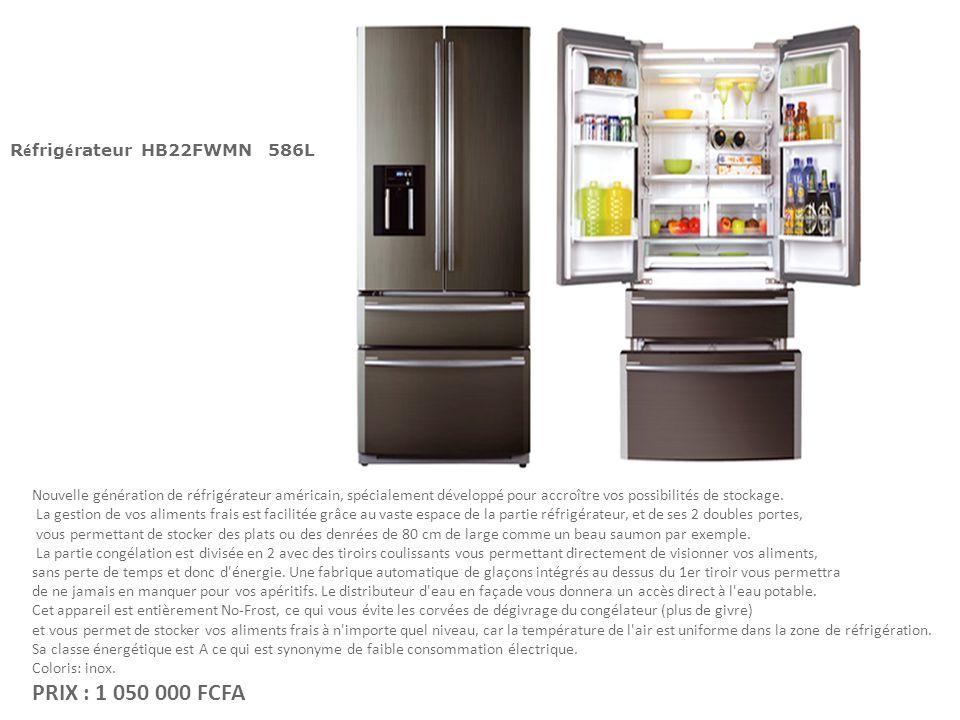 PRIX : 1 050 000 FCFA Réfrigérateur HB22FWMN 586L