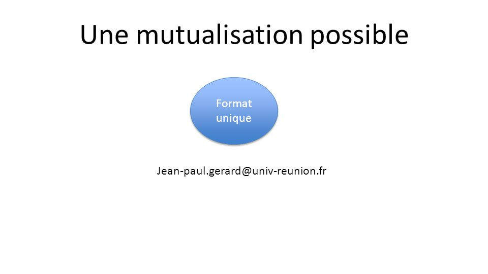 Une mutualisation possible