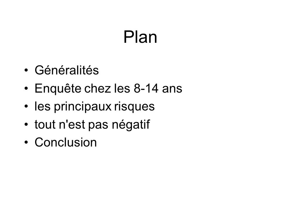 Plan Généralités Enquête chez les 8-14 ans les principaux risques