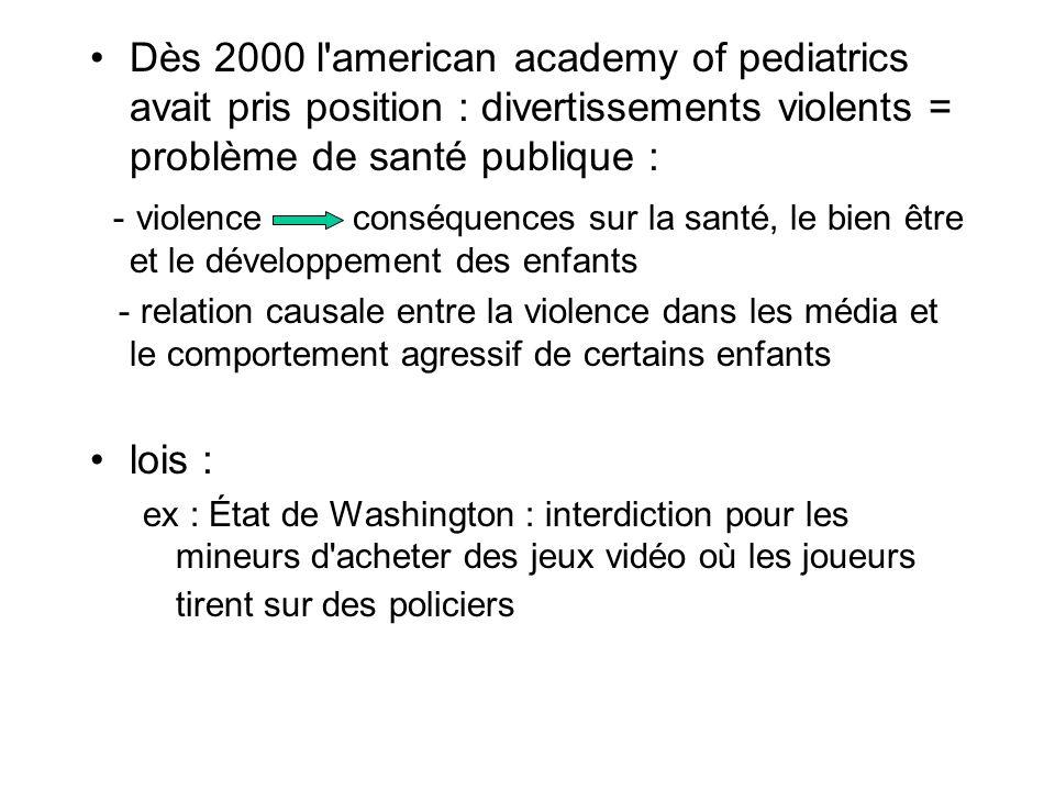 Dès 2000 l american academy of pediatrics avait pris position : divertissements violents = problème de santé publique :