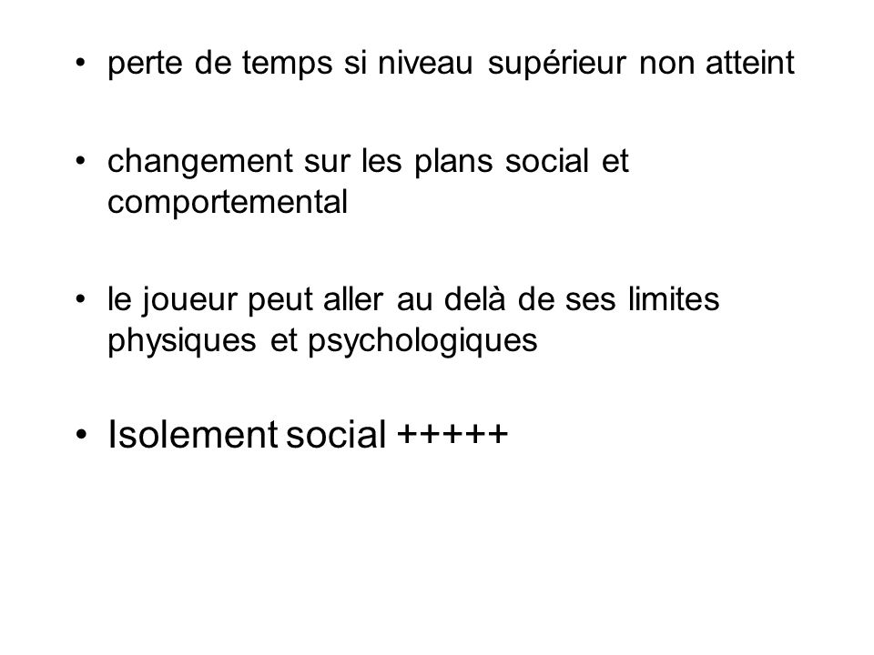 Isolement social +++++