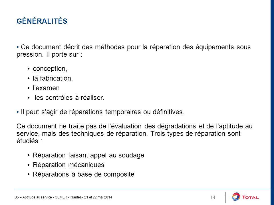 Généralités Ce document décrit des méthodes pour la réparation des équipements sous pression. Il porte sur :