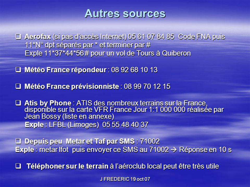 Autres sources Aerofax (si pas d'accès Internet) 05 61 07 84 85 Code FNA puis. 11*N° dpt séparés par * et terminer par #