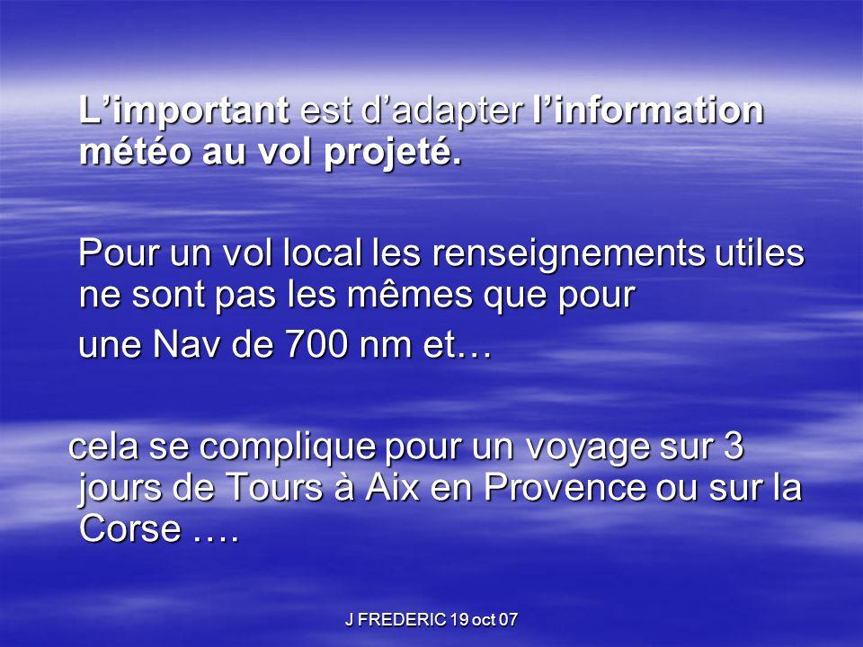 L'important est d'adapter l'information météo au vol projeté.