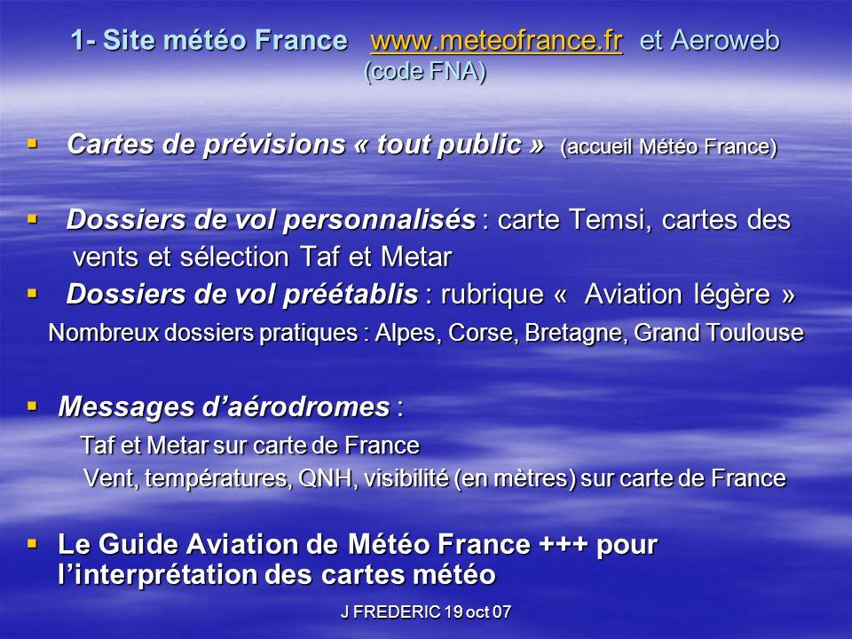 1- Site météo France www.meteofrance.fr et Aeroweb (code FNA)