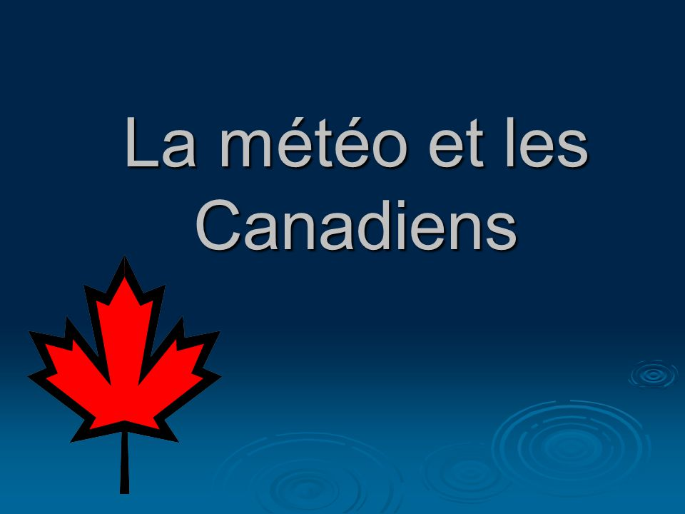 La météo et les Canadiens