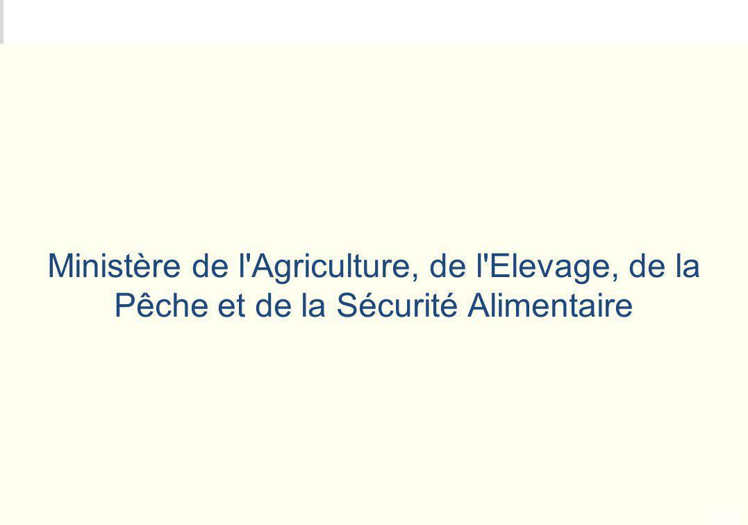 Ministère de l Agriculture, de l Elevage, de la Pêche et de la Sécurité Alimentaire