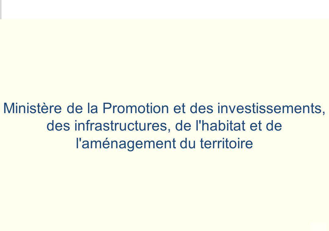 Ministère de la Promotion et des investissements, des infrastructures, de l habitat et de l aménagement du territoire