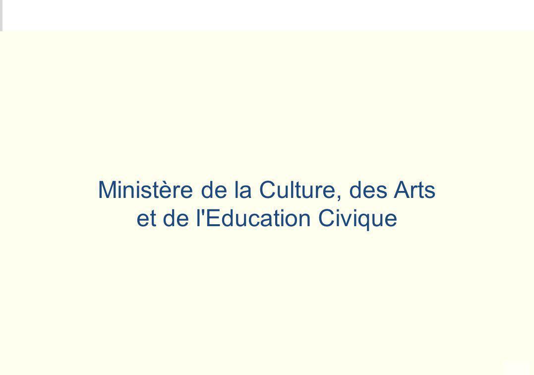 Ministère de la Culture, des Arts et de l Education Civique