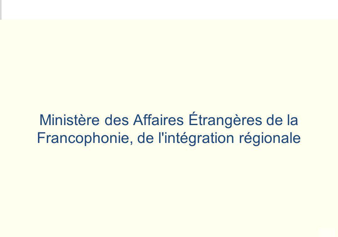 Ministère des Affaires Étrangères de la Francophonie, de l intégration régionale