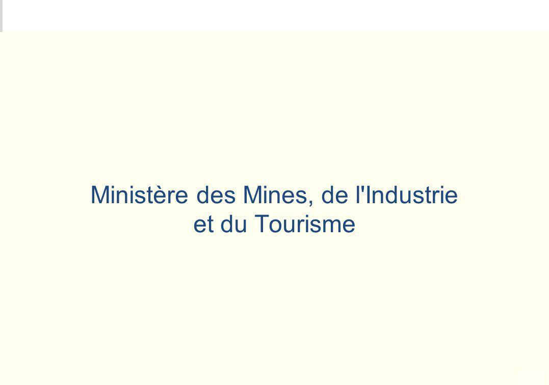 Ministère des Mines, de l Industrie et du Tourisme