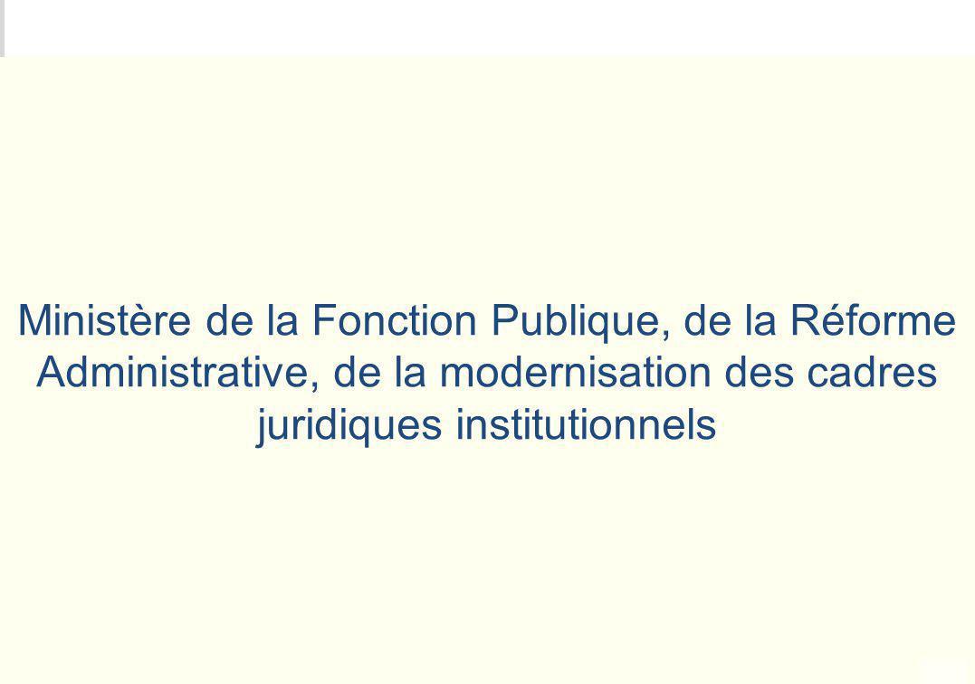 Ministère de la Fonction Publique, de la Réforme Administrative, de la modernisation des cadres juridiques institutionnels