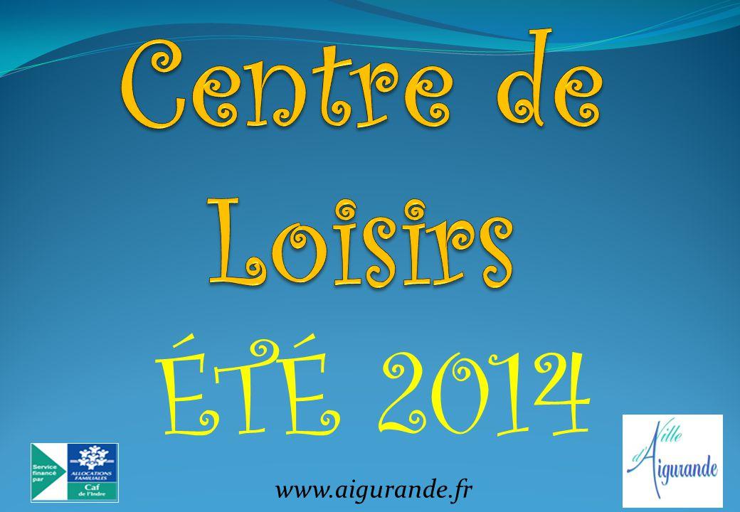 Centre de Loisirs ÉTÉ 2014 www.aigurande.fr
