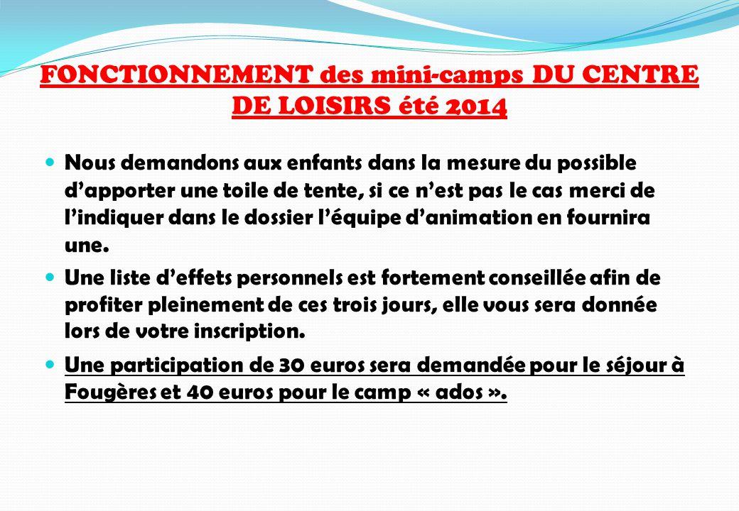 FONCTIONNEMENT des mini-camps DU CENTRE DE LOISIRS été 2014