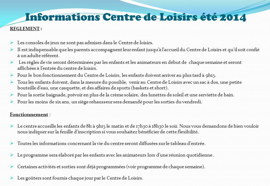 Informations Centre de Loisirs été 2014