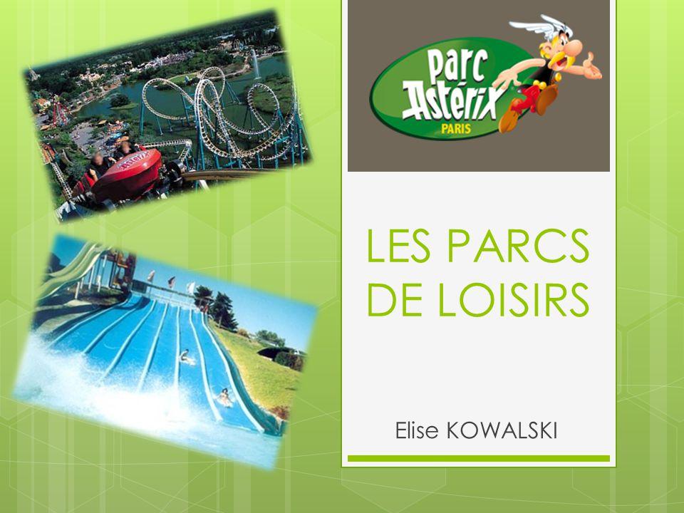 LES PARCS DE LOISIRS Elise KOWALSKI
