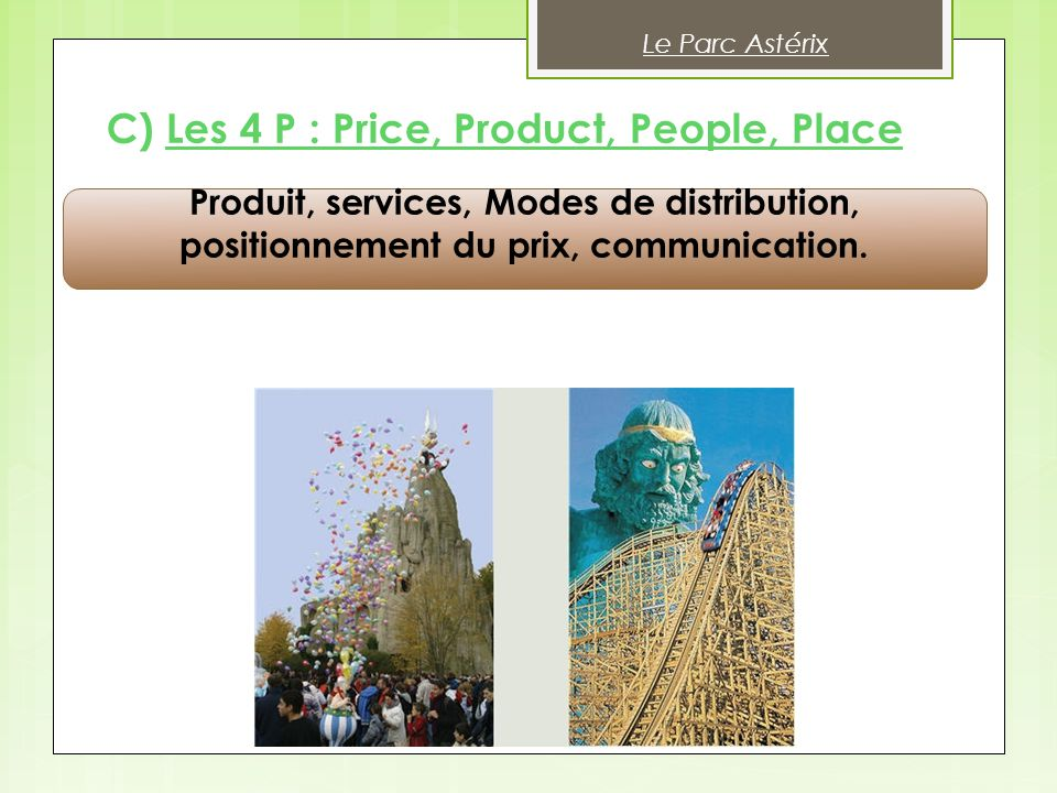 C) Les 4 P : Price, Product, People, Place