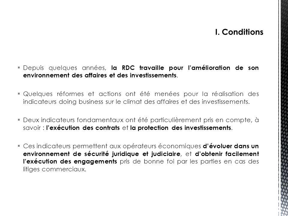 I. Conditions Depuis quelques années, la RDC travaille pour l'amélioration de son environnement des affaires et des investissements.