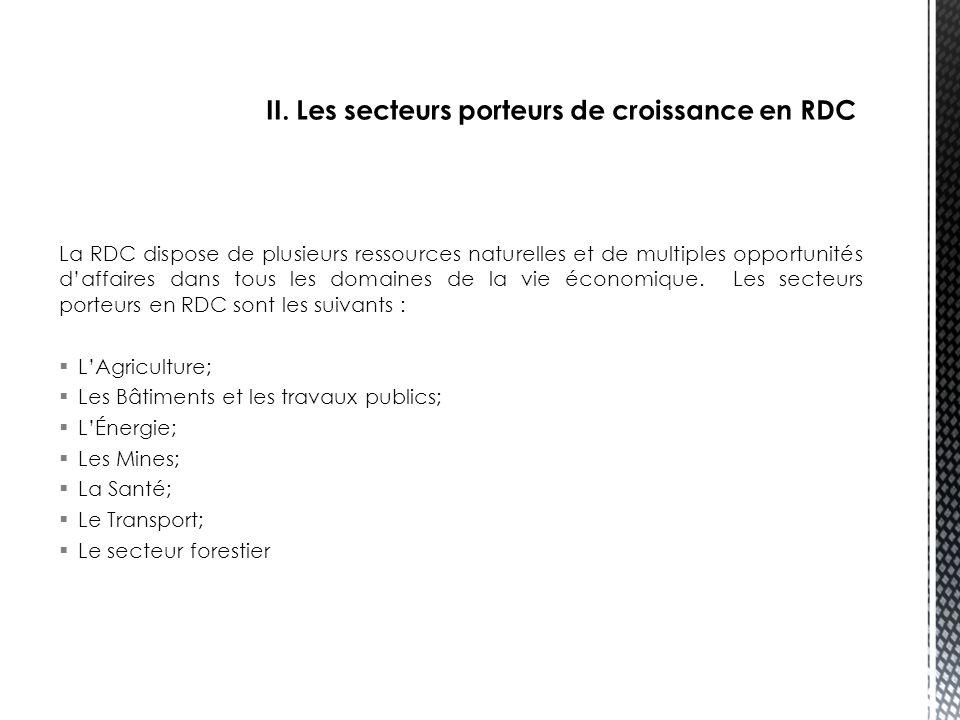II. Les secteurs porteurs de croissance en RDC