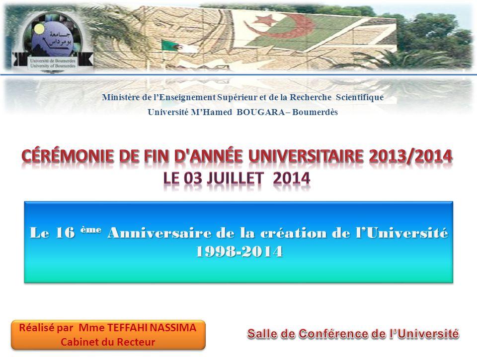 Cérémonie de fin d année Universitaire 2013/2014 Le 03 Juillet 2014