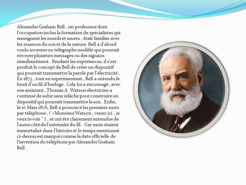 Alexander Graham Bell , un professeur dont l occupation inclus la formation de spécialistes qui enseignent les sourds et muets , était familier avec les nuances du son et de la nature.