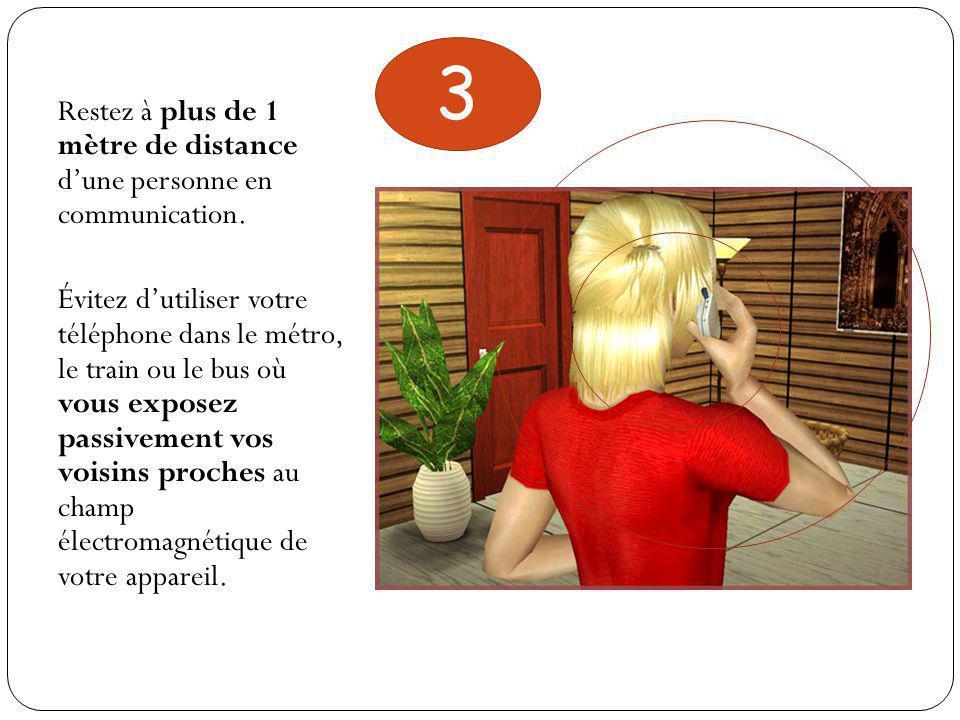 3 Restez à plus de 1 mètre de distance d'une personne en communication.