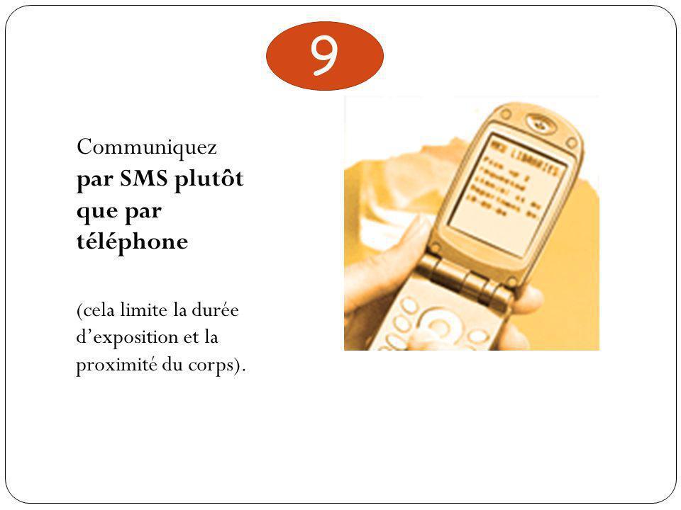 9 Communiquez par SMS plutôt que par téléphone