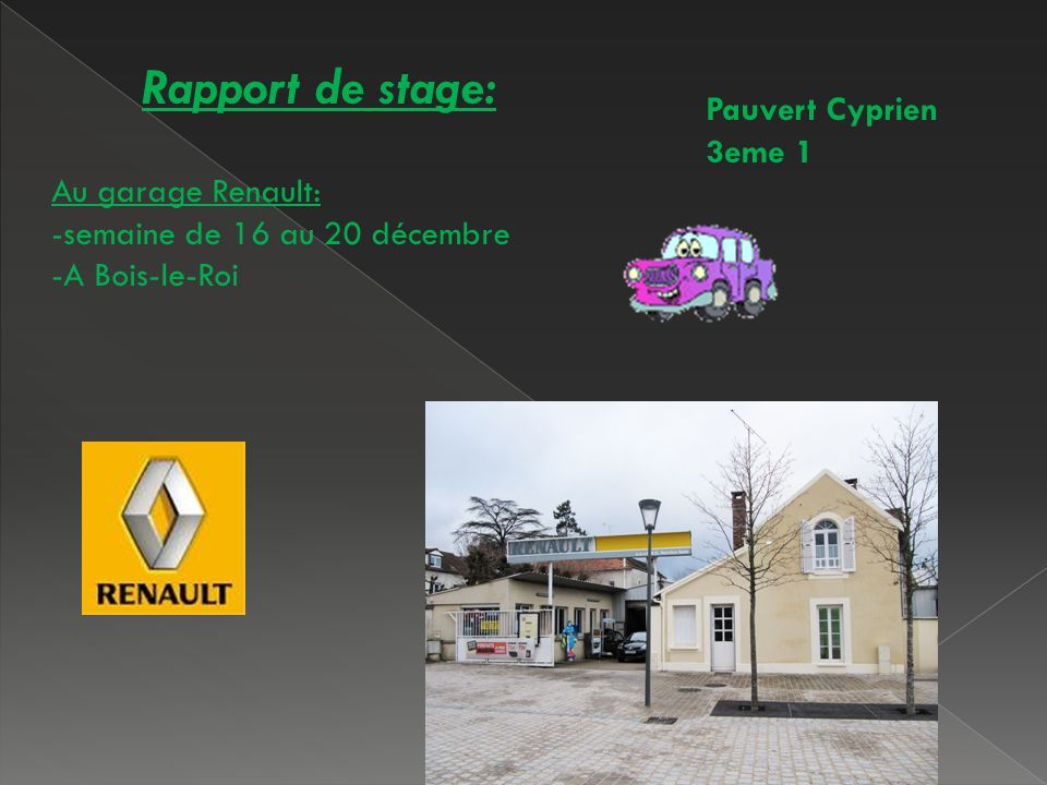 Rapport de stage: Pauvert Cyprien 3eme 1 Au garage Renault: