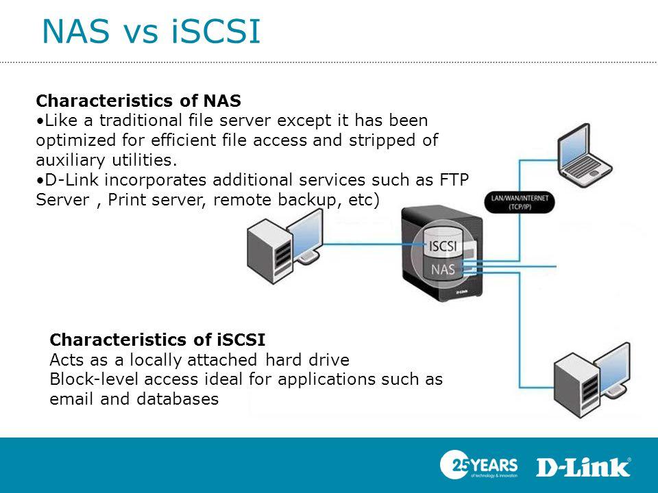 NAS vs iSCSI Characteristics of NAS