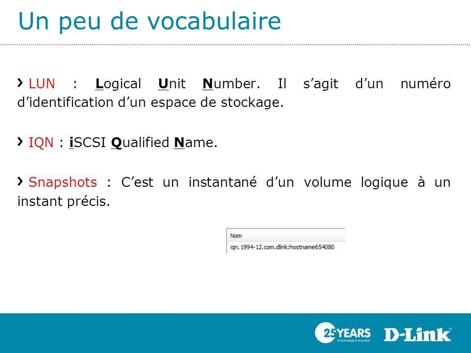Un peu de vocabulaire LUN : Logical Unit Number. Il s'agit d'un numéro d'identification d'un espace de stockage.