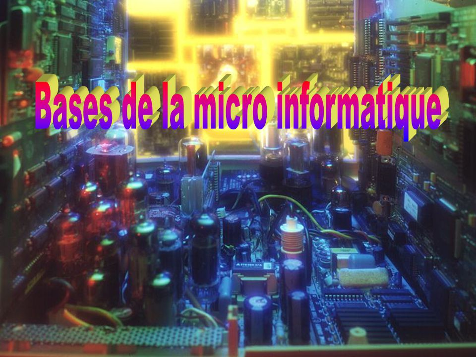 Bases de la micro informatique