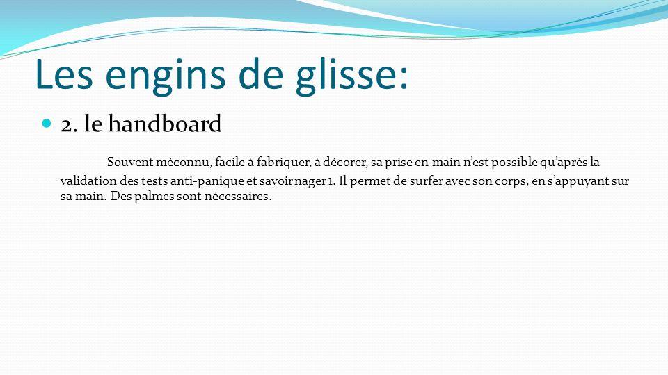 Les engins de glisse: 2. le handboard