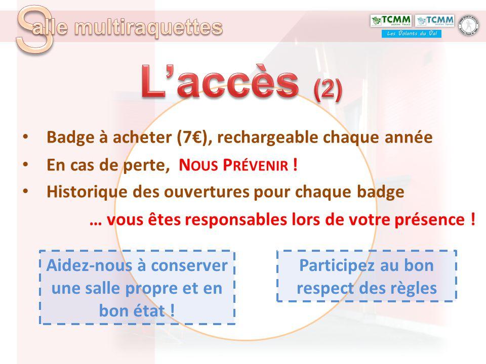 L'accès (2) Badge à acheter (7€), rechargeable chaque année