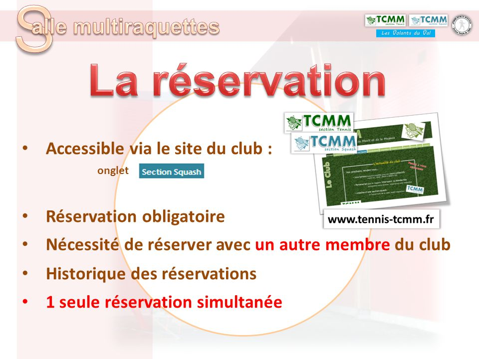 La réservation Accessible via le site du club :