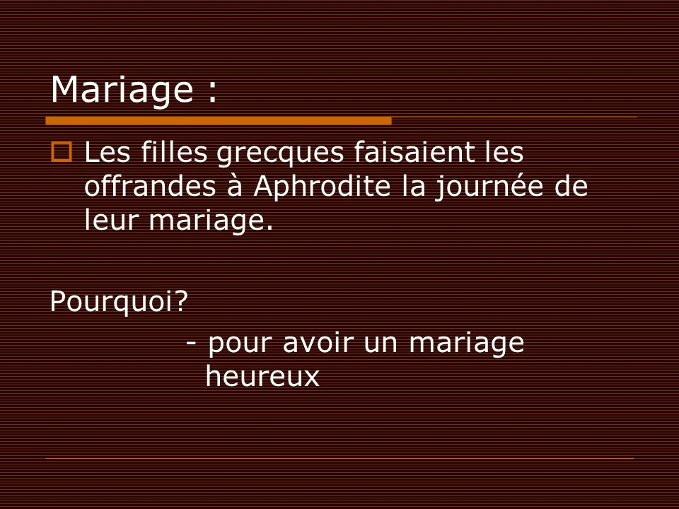 Mariage : Les filles grecques faisaient les offrandes à Aphrodite la journée de leur mariage. Pourquoi