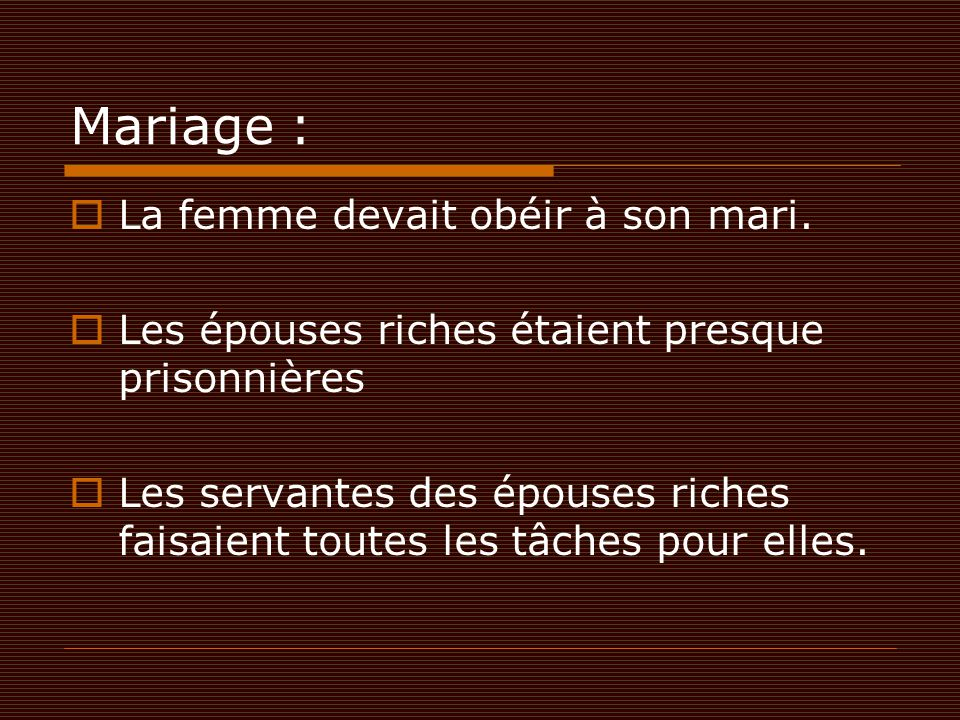 Mariage : La femme devait obéir à son mari.