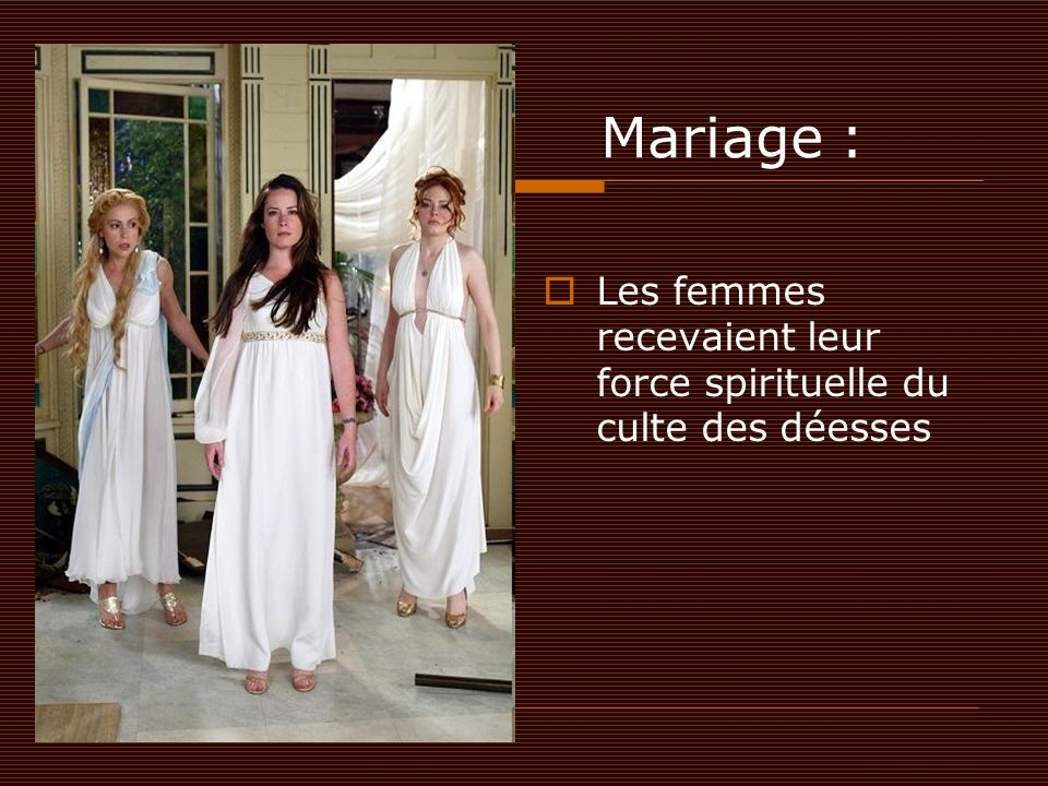 Mariage : Les femmes recevaient leur force spirituelle du culte des déesses