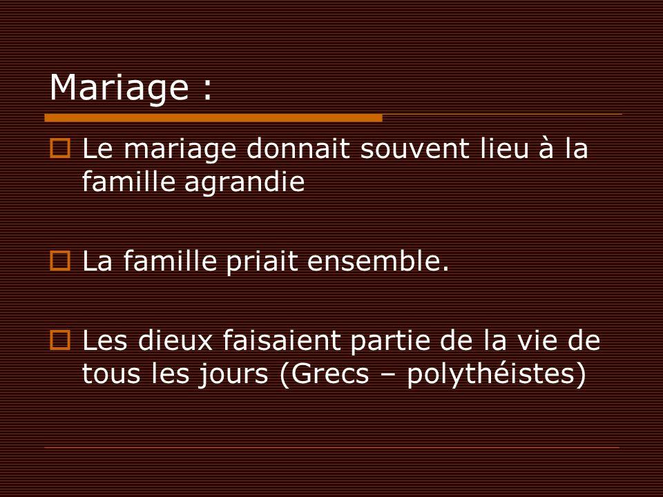 Mariage : Le mariage donnait souvent lieu à la famille agrandie