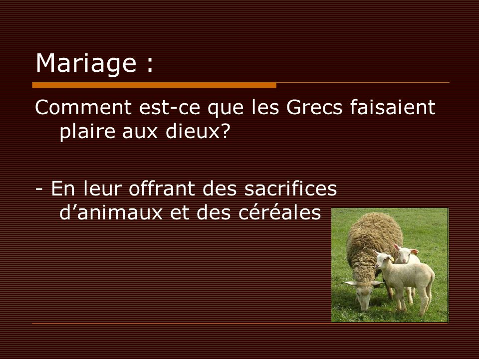 Mariage : Comment est-ce que les Grecs faisaient plaire aux dieux