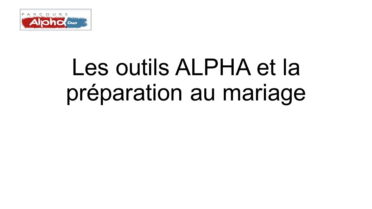 Les outils ALPHA et la préparation au mariage