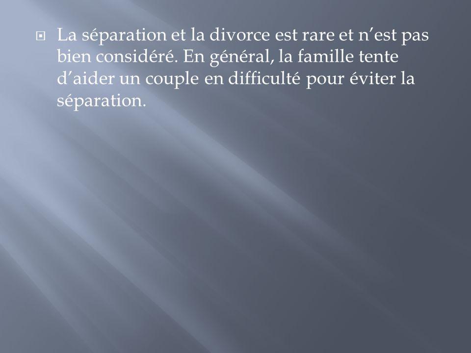 La séparation et la divorce est rare et n'est pas bien considéré