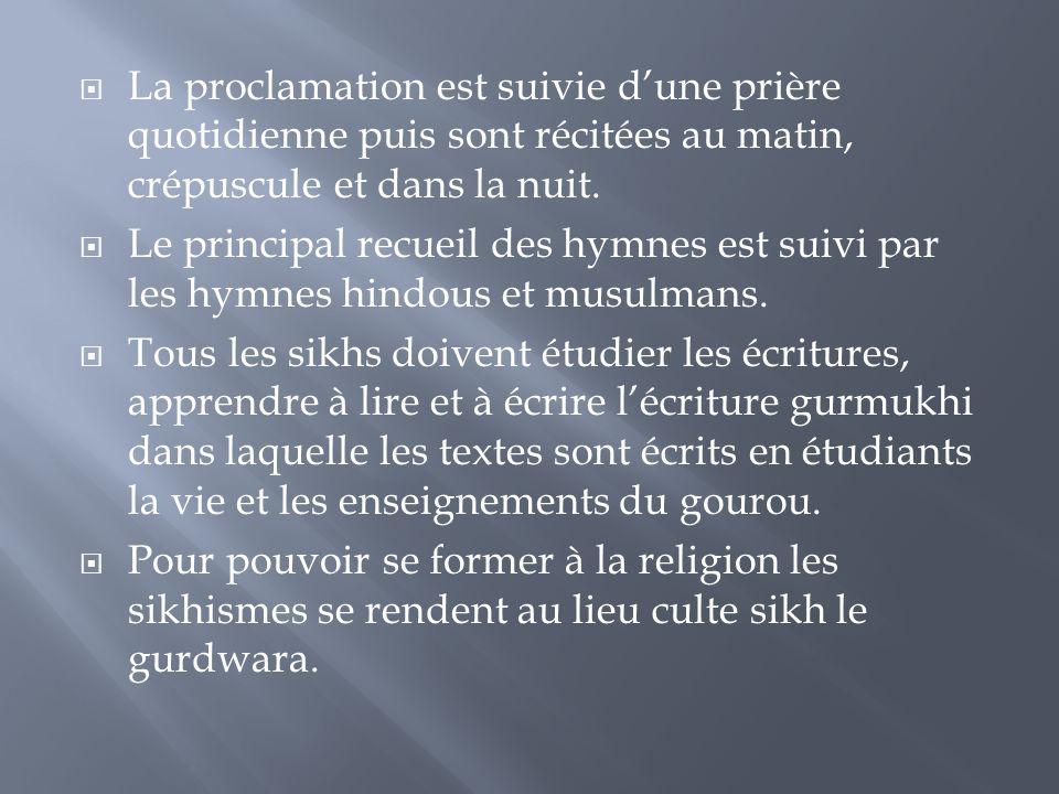 La proclamation est suivie d'une prière quotidienne puis sont récitées au matin, crépuscule et dans la nuit.