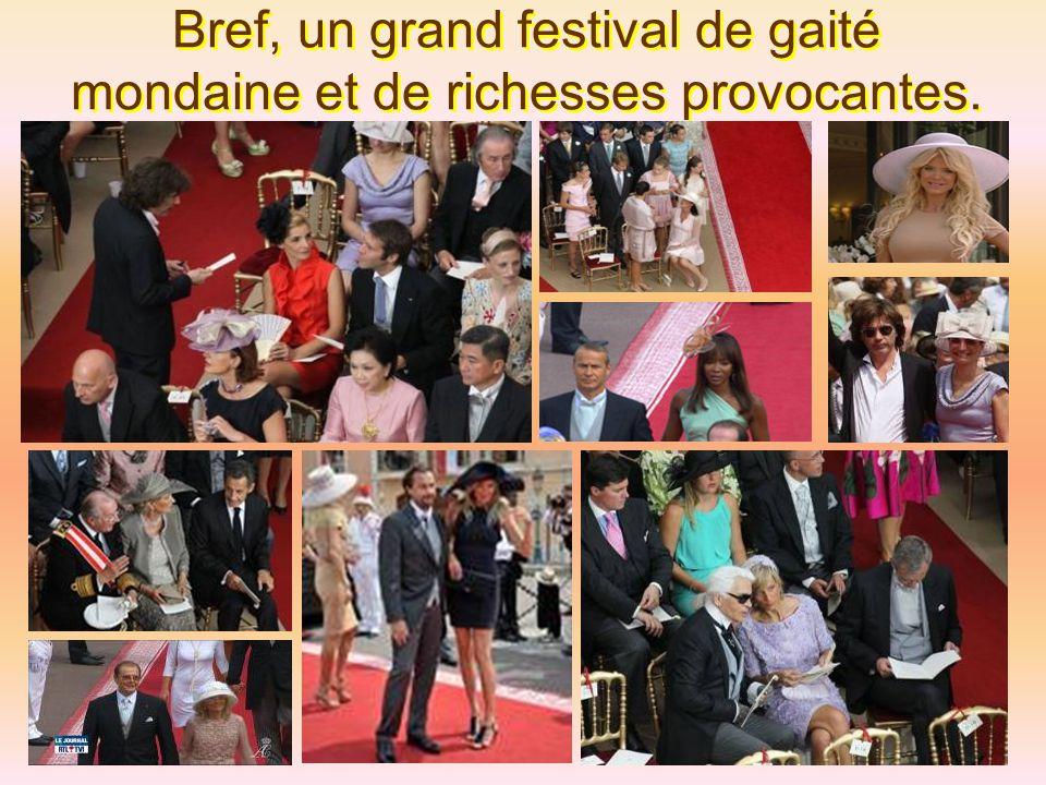 Bref, un grand festival de gaité mondaine et de richesses provocantes.